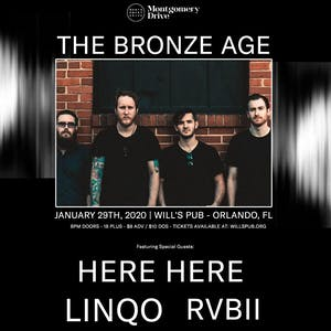The Bronze Age w/ Here Here, Linqo, and RVBII