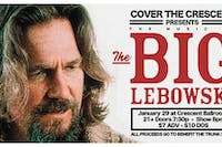 COVER THE CRESCENT Presents: THE BIG LEBOWSKI