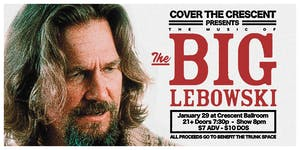 COVER THE CRESCENT Presents: A Music Tribute To THE BIG LEBOWSKI