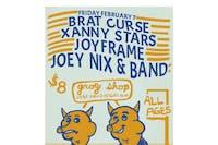 Brat Curse / Joey Nix & Band / Joyframe / Xanny Stars