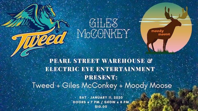 Tweed w/ Giles McConkey & Moody Moose
