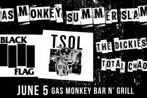 Gas Monkey Summer Slam Featuring Black Flag & TSOL