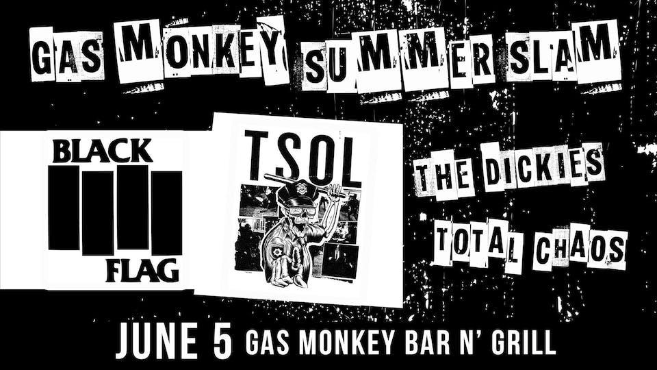 Gas Monkey Summer Slam Featuring Black Flag & TSOL