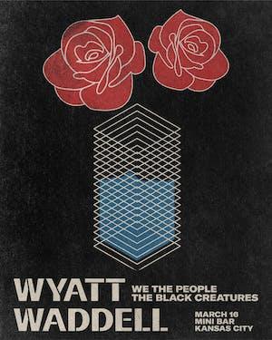 WYATT WADDELL  / EDDIE  MOORE / THE  BLACK CREATURES