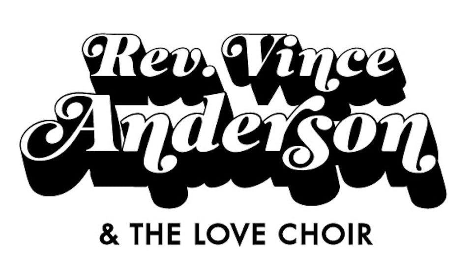 Copy of Reverend Vince Anderson and the Love Choir