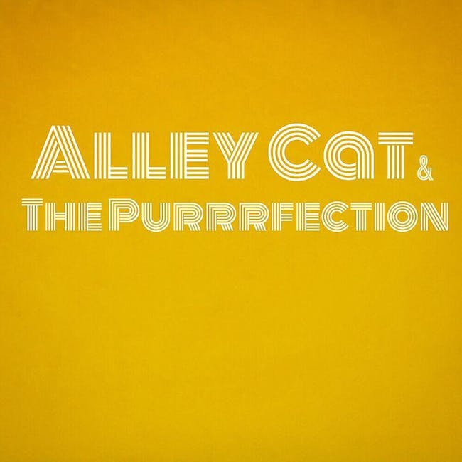 Postponed ALLEY CAT & THE PURRRFECTION, HOLLY A/T NICE LIONS, & 2 MORE