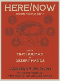 Here/Now Record Release ~ Tiny Hueman  ~ Desert Hands