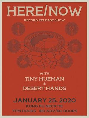 Here/Now Record Release ~ Tiny Hueman  ~ Desert Hands