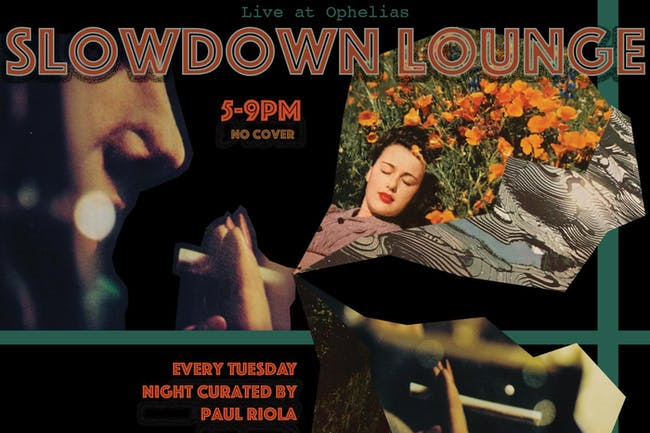 The Slowdown Lounge, Curated by Paul Riola