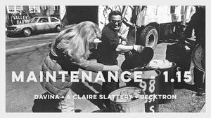 MAINTENANCE ❋ 100% VINYL with DJs A CLAIRE SLATTERY & DAVINA