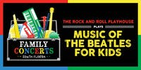 The Rock and Roll Playhouse Presents - The Music of The Beatles for Kids