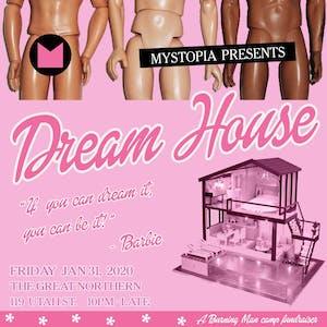 Mystopia Presents: Dream House