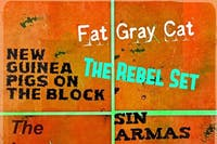 Fat Gray Cat // NGPOTB // Rebel Set // Sin Armas
