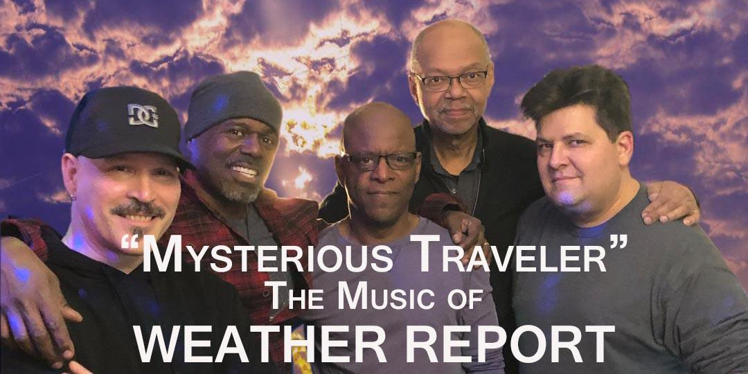 """Mysterious Traveler"": The Music of Weather Report (Tribute)"