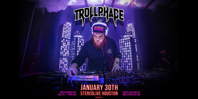 TrollPhace - Stereo Live Houston