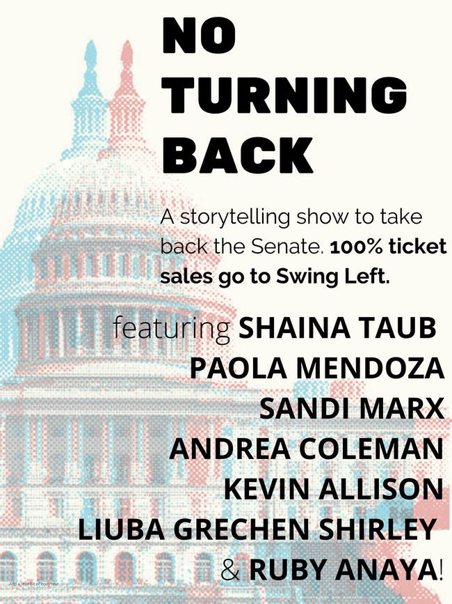 NO TURNING BACK: A storytelling show to flip the Senate