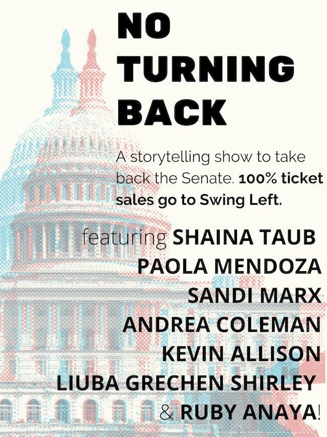 NO TURNING BACK: A storytelling show to flip the Senate