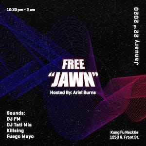 FREE JAWN w/DJ FM / Tati Mia / Killsing / Fuego Mayo