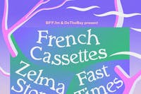 FRENCH CASSETTES with ZELMA STONE and Fast Times