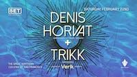 Denis Horvat (AFTERLIFE, INNERVISIONS, DIYNAMIC) & Trikk (INNERVISIONS)