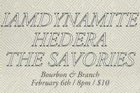IAMDYNAMITE /Hedera / The Savories