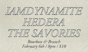 IAMDYNAMITE /Hedera / The Savories