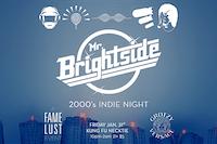 MR. BRIGHTSIDE (2000's Indie Night)