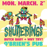 Shutterings (NC), Butch Baby, Why Try?