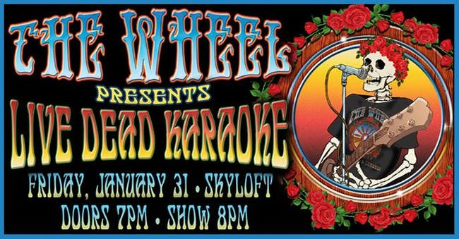 Skyloft Presents: The Wheel with Live Dead Karaoke!