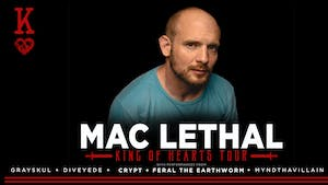 Rescheduled: MAC LETHAL with Grayskul, and special guests