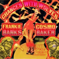 Chances With Wolves with s/g Frankie Banks & Cosmo Baker