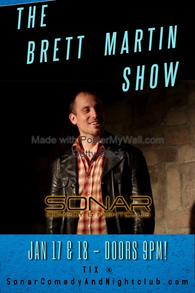 Brett Martin Show! Saturday January 18th, doors 9pm, show at 9:30pm!
