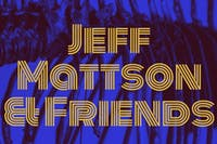 Jeff Mattson & Friends