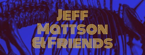 Jeff Mattson & Friends