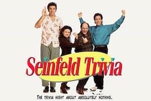 SEINFELD TRIVIA [Sign up starts at 7pm!]