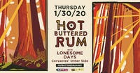 Hot Buttered Rum w/ Lonesome Days
