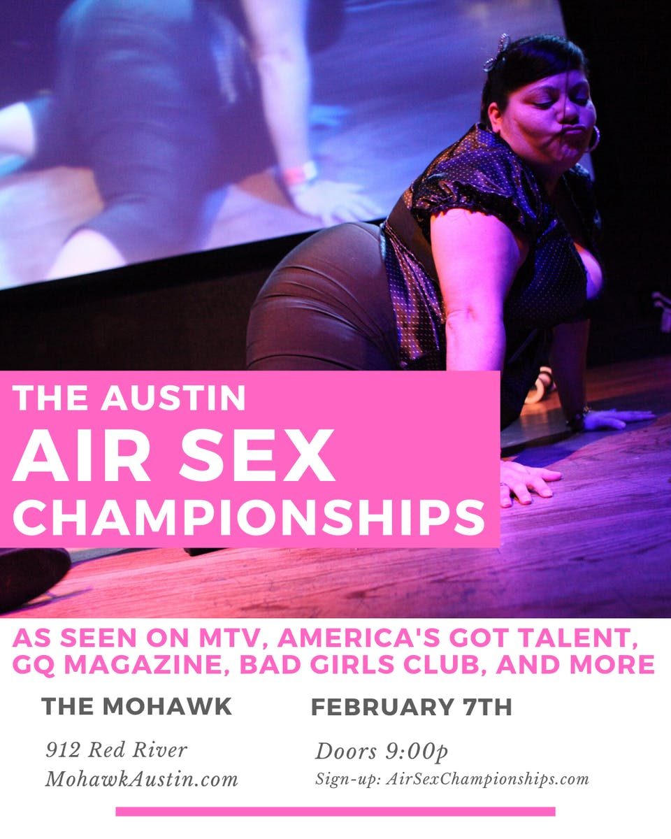 The Austin Air Sex Championship @ Mohawk
