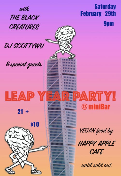 Leap Year Party with The Black Creatures , DJ Scotty Wu and special guests