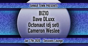 Shwar Town with Bizio, Dave DLuxx, Octonaut, & Cameron Weslee
