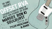 Offset RVA w/ Tyler Meacham, Margox, Bon Ki, SoulBurst