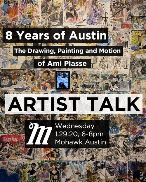 Artist Talk: 8 Years of Austin by Ami Plasse @ Mohawk
