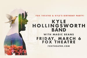 FOX & KYLE'S BIRTHDAY PARTY ft. KYLE HOLLINGSWORTH BAND with MAGIC BEANS