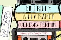 Willa Mamet, Dillbilly, Genesis Fermin