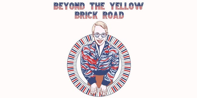 Beyond the Yellow Brick Road: Atlanta's Tribute to Elton John | SOLD OUT
