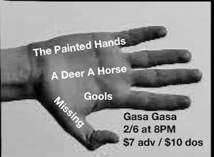 The Painted Hands + A Deer A Horse + Gools + Missing