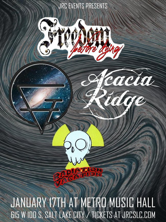 Freedom Before Dying, Let's Get Famous, Acacia Ridge, Radiation Vacation
