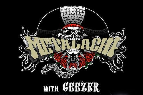 Metalachi with Geezer