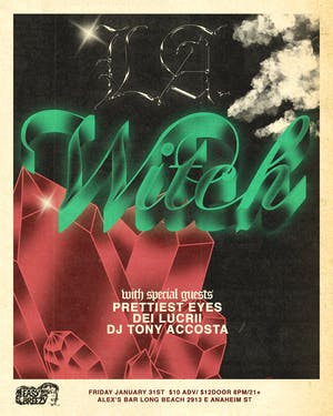 L.A. WITCH with Prettiest Eyes & Dei Lucrii + DJ Tony Accosta
