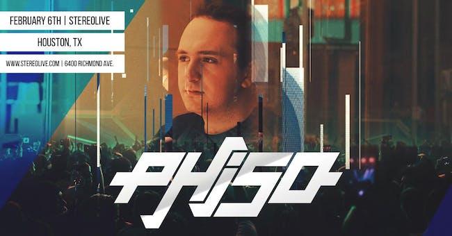 Phiso - Stereo Live Houston
