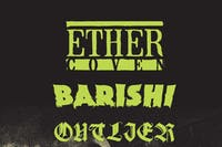 Ether Coven, Barishi, Outlier